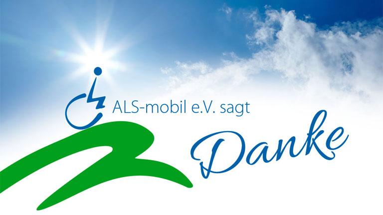 Der ALS-mobil e.V. sagt Danke für jede Unterstützung